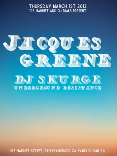 JACQUES GREENE : DJ SKURGE