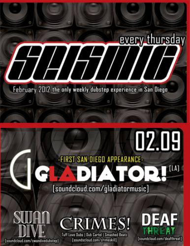 SEISMIC_SD_THUR_FEB 09 w/ GLADIATOR [LA] & CRIMES! [OC]