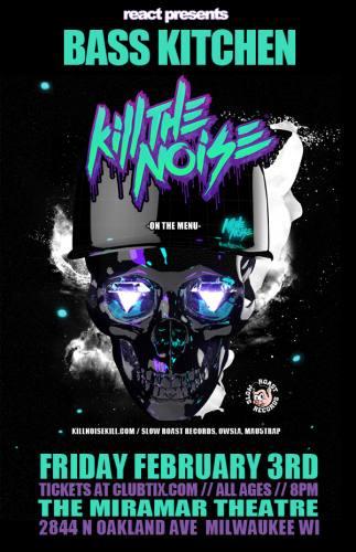 2.3 Bass Kitchen: Kill The Noise - Miramar Theater