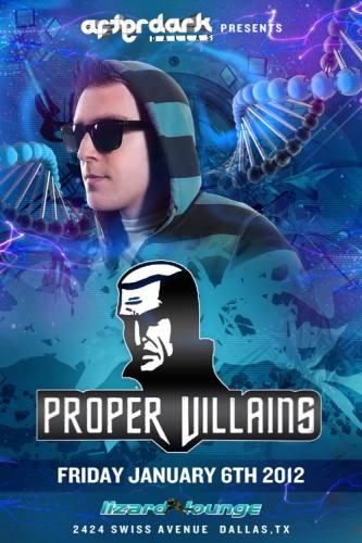 Afterdark Dallas Ent presents PROPER VILLAINS at Lizard Lounge