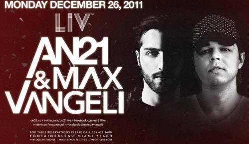 AN21 & Max Vangeli @ LIV