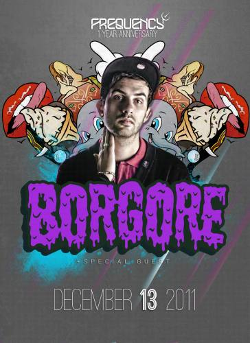 FREQUENCY presents BORGORE, BARE & MORE - 1 Year Bash