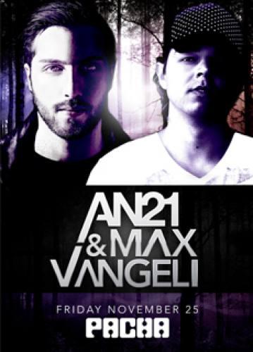 AN21 & Max Vangeli @ Pacha