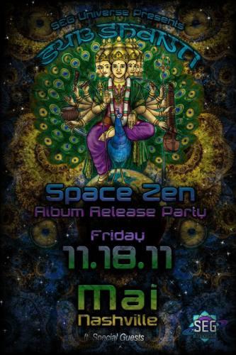 Sub Shanti - Space Zen - Album Release Party