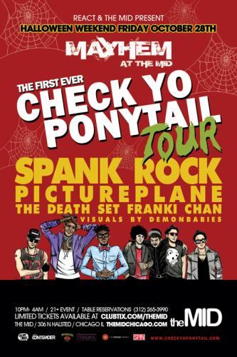 10.28 CHECK YO PONYTAIL TOUR - SPANK ROCK