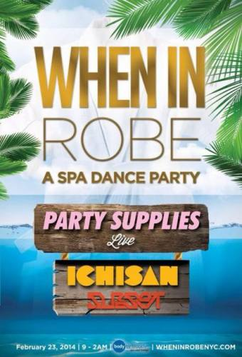 When In Robe: A Spa Dance Party Feat. Party Supplies (Live), ICHISAN, and Subset