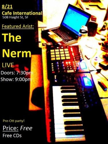 8/21 - The Nerm (live) in San Francisco