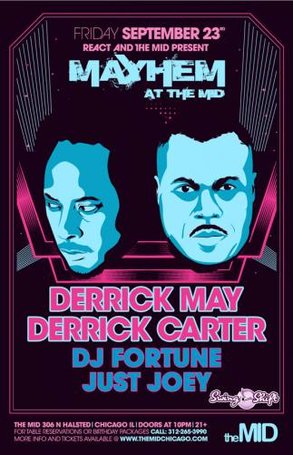 9.23 Derrick May & Derrick Carter - Mayhem at The Mid (No Cover w/ RSVP)