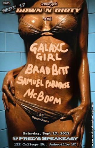 DOWN N DIRTY w/ GalaxC Girl & more