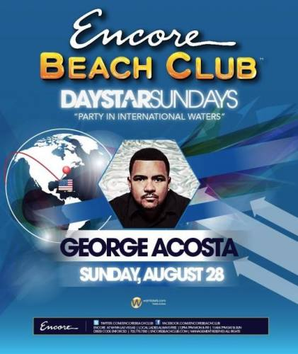 George Acosta @ Encore Beach Club (8/28)