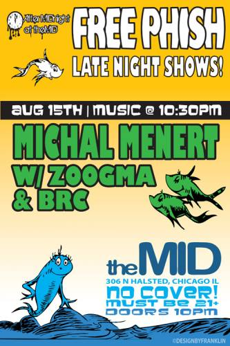 After Phish FREE PARTIES: Mon MICHAEL MENERT Tue FAMILY GROOVE CO at THE MID