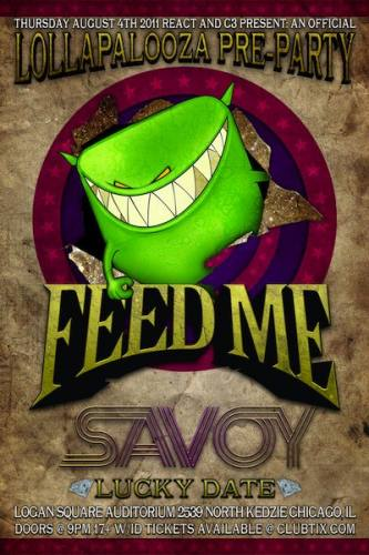 8.4 LOLLA PRE: FEED ME, SAVOY, LUCKY DATE at Logan Square Auditorium