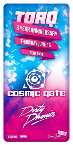 TORQ 3yr ANNIVERSARY with COSMIC GATE & DIRTYPHONICS