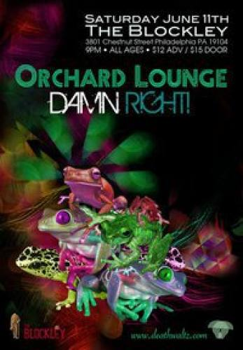 Deathwaltz & Mr. Bugsly Presents ORCHARD LOUNGE with DAMN RIGHT!