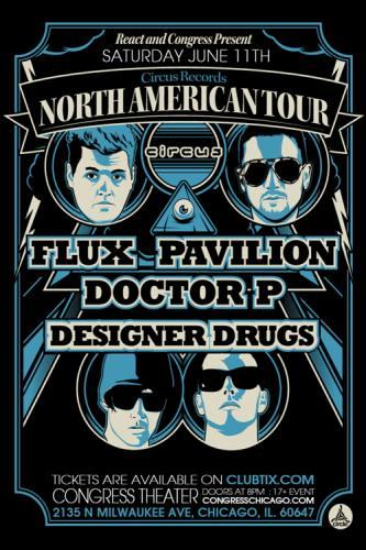 6.11 Flux Pavilion, Doctor P, Designer Drugs at Congress Theater Chicago