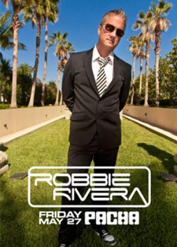 Robbie Rivera @ Pacha (5/27)