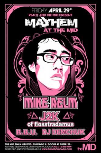 4.29 MIKE RELM, J2K, BBU, DEMCHUK Mayhem at The Mid