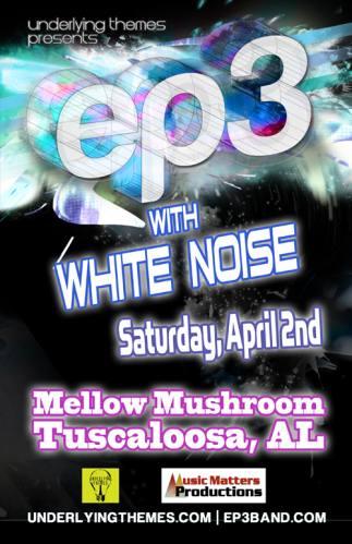EP3 + White Noise @ The Mellow Mushroom