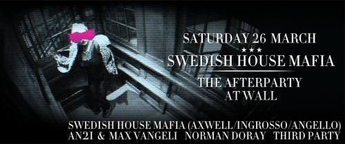 Swedish House Mafia - The Afterparty at Wall Lounge