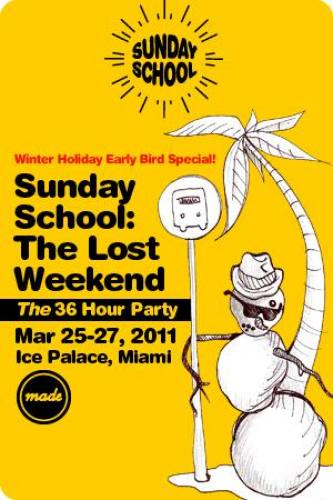 Sunday School: The Lost Weekend (36 HOUR PARTY)