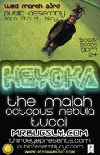 Heyoka, The Malah, Octopus Nebula, Tucci @ Public Assembly