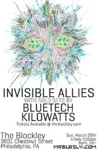 Invisible Allies - Bluetech - Kilowatts @ The Blockey