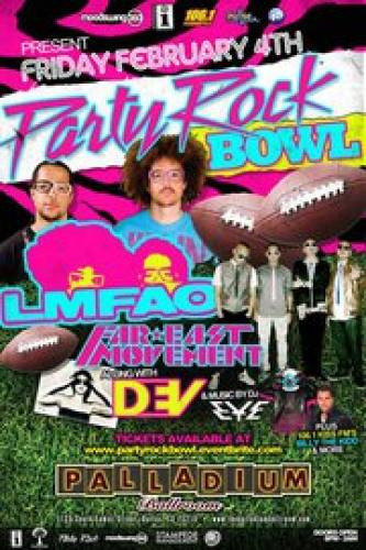 Party Rock Bowl w/ LMFAO, THE FAR EAST MOVEMENT, DEV, DJ EYE & More!!!