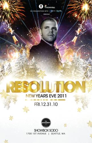 ...:::RESOLUTION:::... NYE 2011 w/MORGAN PAGE @ SHOWBOX SODO [12.31.10] 21+