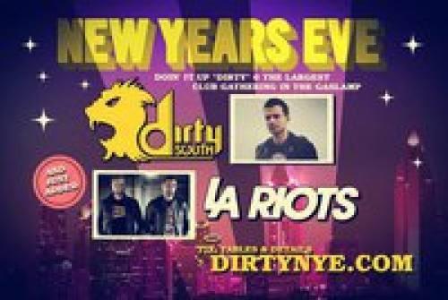 NYE 2011 w/ DIRTY SOUTH & LA RIOTS @ 4th & B