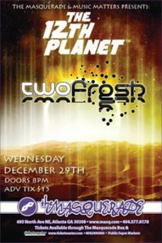 The Masquerade and Music Matters Presents:The 12th Planet and Two Fresh