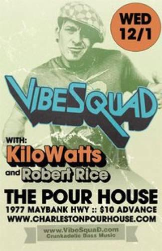VibeSquaD & KiloWatts @ The Pour House