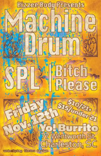 Machine Drum, SPL, & Bitch Please in Charleston, SC