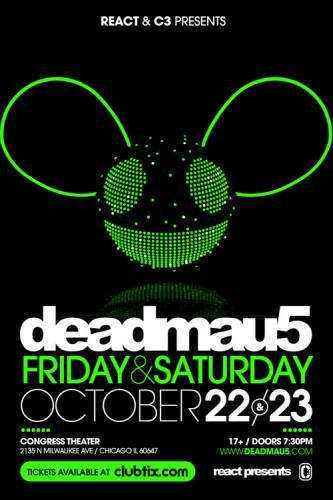 Deadmau5 & Booka Shade @ Congress Theater (10/23)