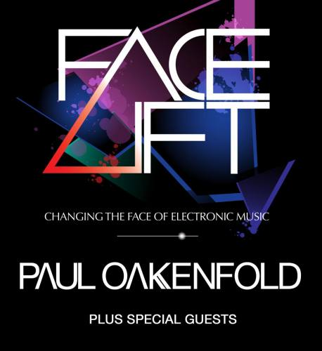 FACE-LIFT Tour featuring Paul Oakenfold & Special Guests @ Marquee Theatre