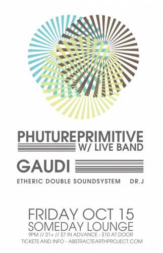 Phutureprimitive & Gaudi @ Someday Lounge