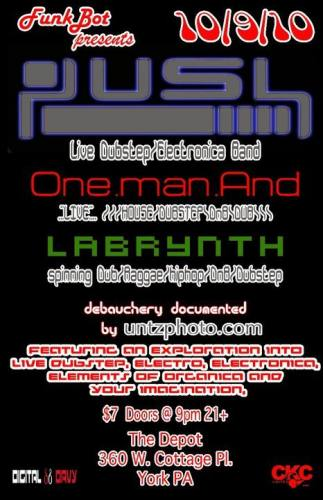 Funkbot Presents. The Inception of Funkbot Presents!  PUSH w/ One.man.And & dj Lybrnth