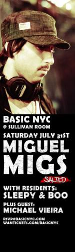 Basic NYC Presents MIGUEL MIGS @ Sullivan Room (7/31)