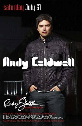 Andy Caldwell @ Ruby Skye (7/31)
