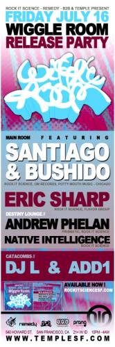 Wiggle Room Release Event feat Santiago & Bushido @ Temple Fridays