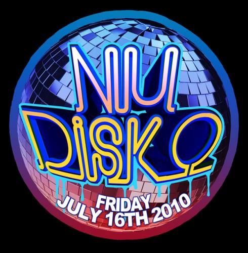 NU DISKO! Fri. July 16th, 2010