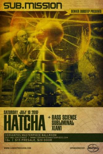 Sub. Mission Dubstep Presents Hatcha and Bass Science