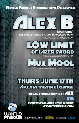 World Famous Productions presents ALEX B, LOW LIMIT, and MUX MOOL!!!