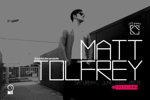 Sounds Like presents Matt Tolfrey (Leftroom/Cocoon)