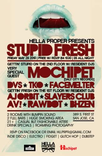 Stupid Fresh w/ MOCHIPET