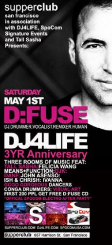 DJ4LIFE 3YR ANNIVERSARY @ SUPPERCLUB W/ D:FUSE + More