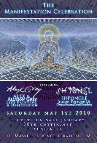 The Manifestation Celebration Featuring Alex Grey & Shpongle