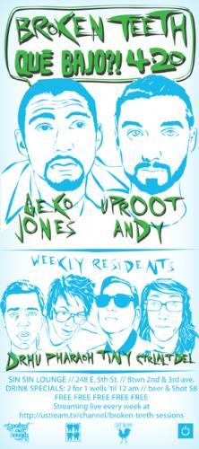 Broken Teeth w/ Geko Jones & Uproot Andy 4/20