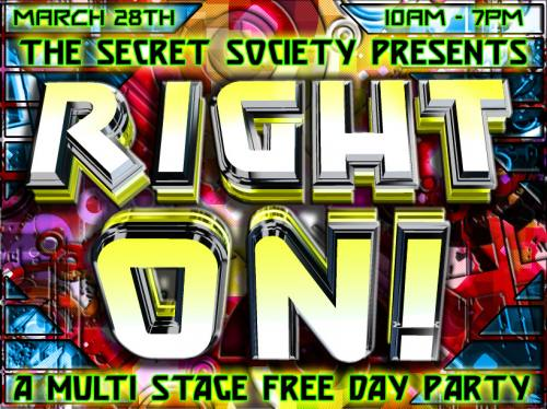The Secret Society Presents Right On