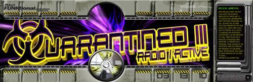 QUARANTINED III: Radio/Active