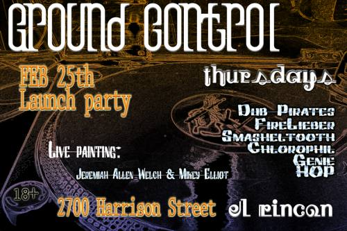 THURS :: 02/25/10 - Ground Control @ El Rincon in SF, 18+